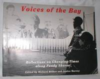Voices of the Bay; Reflections on Changing Times Along Fundy Shores