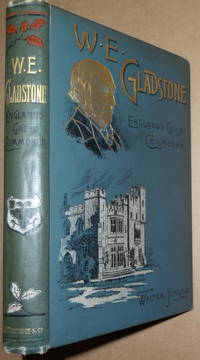 W.E. Gladstone : England's Great Commoner.