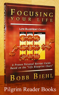 "Focusing Your Life: A Proven Personal Retreat Guide Based on the  ""Life Blueprint Chart""."