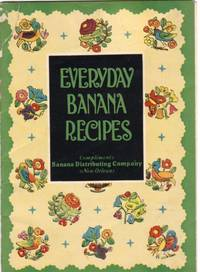 Everyday Banana Recipes -  Banana Omelet, A Refreshing Drink, Burnt Sugar & Banana Pie, Scalloped Bananas, Casserole Baked Bananas, Banana Stuffing (for Roast Goose, Duck), Banana Bisque, Broiled Bananas, Banana Cones, Fried Bananas with Bacon or Sauage +