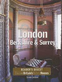 DISCOVER BRITAIN'S HISTORIC HOUSES: LONDON  BERKSHIRE AND SURREY.