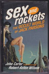 Sex and Rockets : The Occult World of Jack Parsons