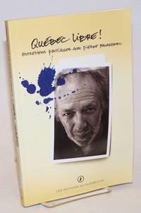 image of Quebec Libre! Entretiens politiques avec Pierre Falardeau