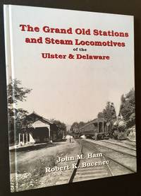 The Grand Old Stations and Steam Locomotives of the Ulster & Delaware