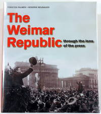 The Weimar Republic: Through the Lens of the Press