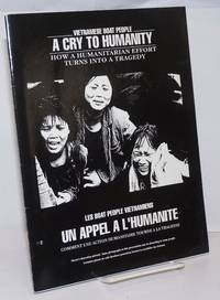 Vietnamese Boat People, a cry to humanity: how a humanitarian effort turns into a tragedy / Les boat people Vietnamiens, un appel à l'humanité : comment une action humanitaire tourne à la tragédie