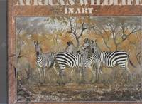 African Wildlife in Art: Master Painters of the Wilderness by  David Tomlinson  - Hardcover  - .  - from Africana Books (SKU: 2001448)