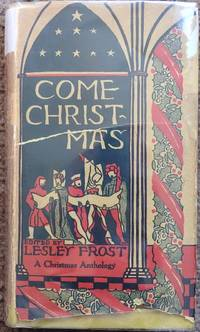 Come Christmas : A Selection of Christmas Poetry, Song, Drama and Prose
