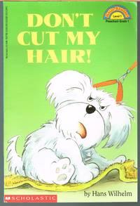 DON'T CUT MY HAIR; Hello Reader Level 1, Preschool-grade 1.