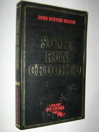 Some Run Crooked by John Buxton Hilton - Paperback - 1981 - from Manyhills Books and Biblio.com