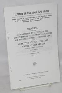image of Testimony of Juan Isidro Tapia Adames. Hearing before the Subcommittee to Investigate the Administration of the Internal Security Act and Other Internal Security Laws... Eighty-ninth Congress, first session, October 18, 1965