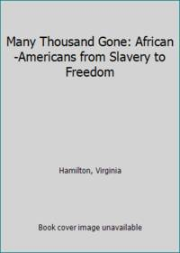 image of Many Thousand Gone: African-Americans from Slavery to Freedom