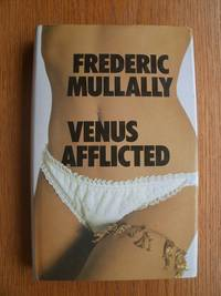 Venus Afflicted by  Frederic Mullally - First edition first printing - 1973 - from Scene of the Crime Books, IOBA (SKU: biblio15141)