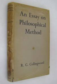 an essay on philosophical method 1933 'the principles of art' is an academic work on the philosophy of art robin george collingwood was of fine art and a student of ruskin he published many works of philosophy, such as speculum mentis (1924), an essay on philosophic method (1933), and an essay on metaphysics (1940)show more.