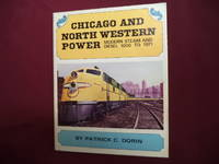 Chicago and North Western Power. Modern Steam and Diesel. 1900 to 1971