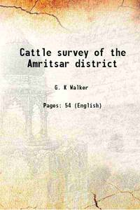 Cattle survey of the Amritsar district 1910 [Hardcover]