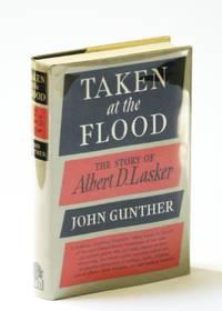 Taken at the Flood: The Story of Albert D. Lasker