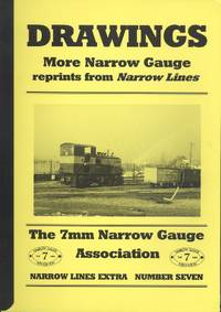 Drawings More Narrow Gauge - Reprints From Early Issues of Narrow Lines ( Narrow Lines Extra Number Seven )