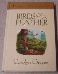 Birds of a Feather (Mysteries of Sparrow Island Series, No. 3) by  Carolyn Greene - Hardcover - Book Club Edition - 2005 - from Books of Paradise (SKU: R7154)
