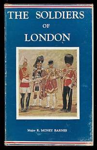 image of THE SOLDIERS OF LONDON.  IMPERIAL SERVICES LIBRARY VOLUME VI.