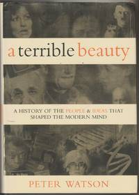 image of A Terrible Beauty: A History of the People and Ideas that Shaped the Modern Mind