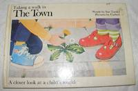 Taking a Walk in the Town: a Closer Look at a Child's World