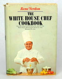 The White House Chef Cookbook; Over 500 Recipes and Menus by the Man Who Was White House Chef During the Kennedy Years by  René Verdon - Signed First Edition - 1967 - from Montgomery Rare Books & Manuscripts and Biblio.com