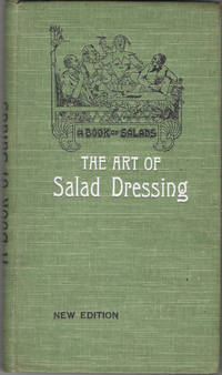 A Book of Salads. The art of salad dressing. Revised and augmented by C. Hermann Senn