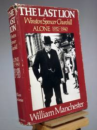 The Last Lion: Winston Spencer Churchill: Visions of Glory 1874-1932