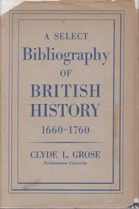 image of A Select Bibliography of British History 1660-1760