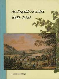 An English Arcadia, 1600-1990: Designs for Gardens and Garden Buildings in the Care of the National Trust