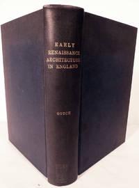 Early Renaissance Architecture in England A Historical & Descriptive Account of the Tudor, Elizabethan, & Jacobean Periods, 1500-1625