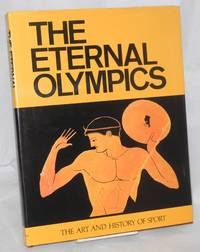 image of The Eternal Olympics the art and history of sport