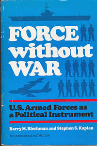 Force without War : U.S. Armed Forces as a Political Instrument