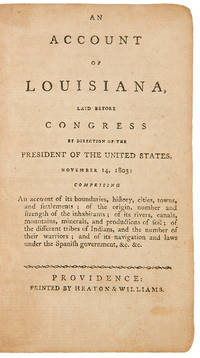 An Account of Louisiana, laid before Congress by direction of the President of the United States, November 14, 1803