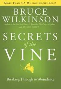 image of Secrets of the Vine: Breaking Through to Abundance (Breakthrough Series)