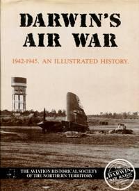 Darwin's Air War 1942 - 1945 : An Illustrated History