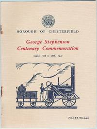 George Stephenson Centenary Commemoration, August 12th to 28th, 1948