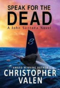 Speak For The Dead: A John Santana Novel