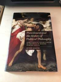 image of Punishment and the History of Political Philosophy: From Classical Republicanism to the Crisis of Modern Criminal Justice