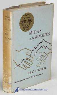 Midas of the Rockies [Winfield Scott Stratton] (Stratton Centennial  edition; The American Library series)