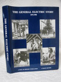 The General Electric Story 1876-1986