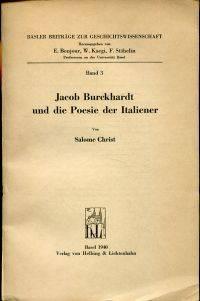 Jacob Burckhardt und die Poesie der Italiener.