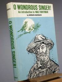 O Wonderous Singer!: An Introduction to Walt Whitman