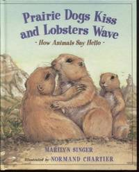 Prairie Dogs Kiss and Lobsters Wave ;   How Animals Say Hello   How  Animals Say Hello
