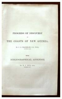Progress of Discovery on the Coasts of New Guinea With Bibliographical Appendix.