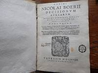 Decisionum Aureum in Sacro Burdegal. Senatu Olim Discussarum Ac Promulgatarum .  Additiones Nicolai Boerii in Tractatum  De Authoritate Magni Consilii