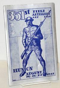 351st Field Artillery, AEF 1918, reunion, August 20, 21, 22, 1942