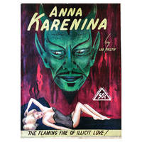 image of Anna Karenina: One of the Greatest Stories of All Time | [Cover Subtitle: The Flaming Fire of Illicit Love!]