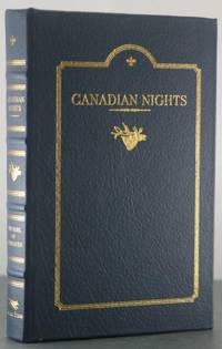 CANADIAN NIGHTS: BEING SKETCHES AND REMINISCENCES OF LIFE AND SPORT IN THE ROCKIES THE PRAIRIES...